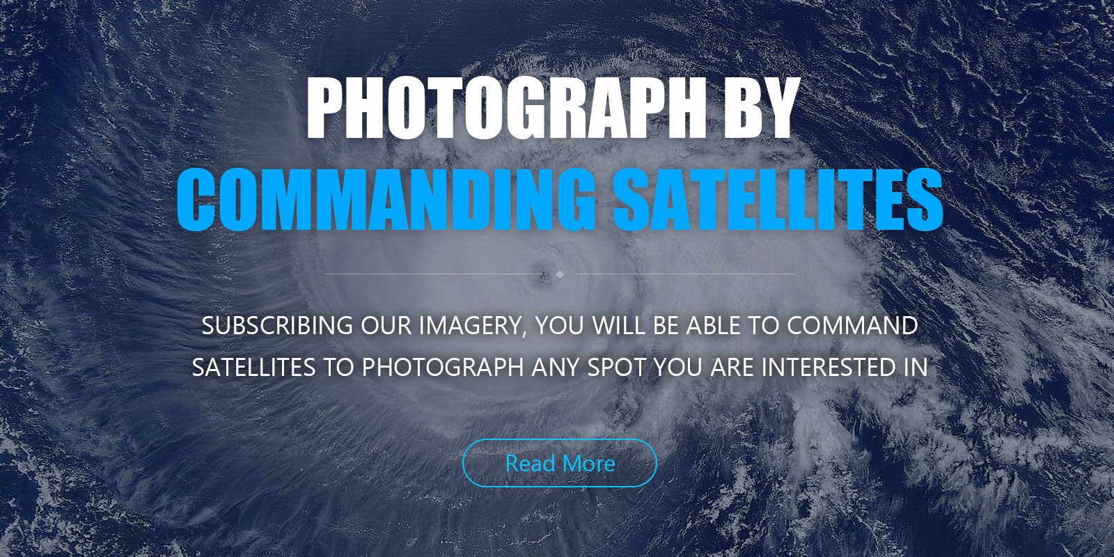 subscribe our imagery,you will be able to command the satellites